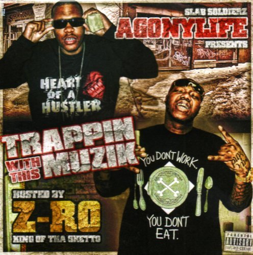 Z Ro & Agonylife Trappin With This Muzik Explicit Version