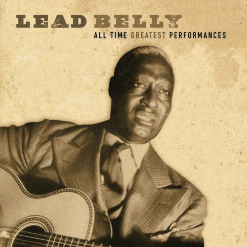 Leadbelly All Time Greatest Performances