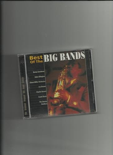 Best Of The Big Bands Best Of The Big Bands Basie Ellington Goodman Miller Dorsey Barnet Brown