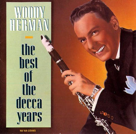 Woody Herman The Best Of The Decca Years