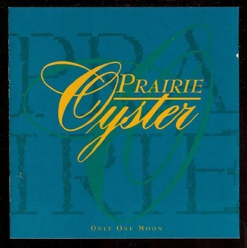 Prairie Oyster Only One Moon