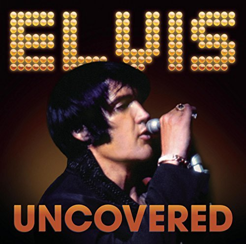 Elvis Presley Uncovered
