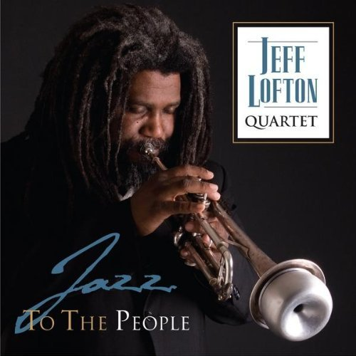 Lofton Jeff Quartet Jazz To The People