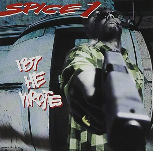 Spice 1 187 He Wrote Explicit Version