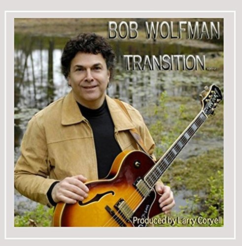 Bob Wolfman Transition Feat. Larry Coryell