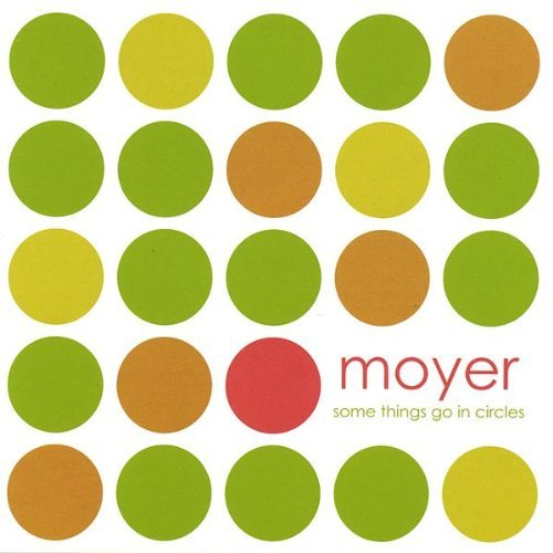 Moyer Some Things Go In Circles