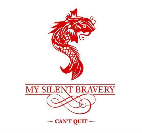 My Silent Bravery Can't Quit