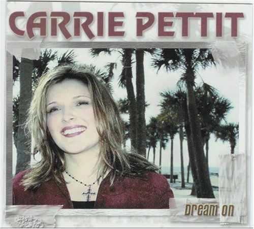 Pettit Carrie Dream On