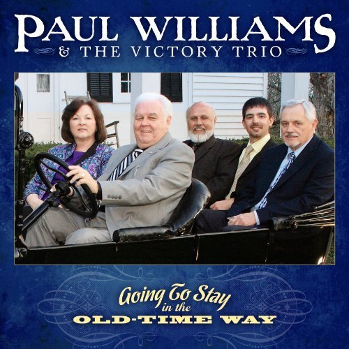 Paul & The Victory Tr Williams Going To Stay In The Old Time