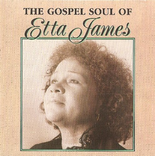 Etta James The Gospel Soul Of Etta James