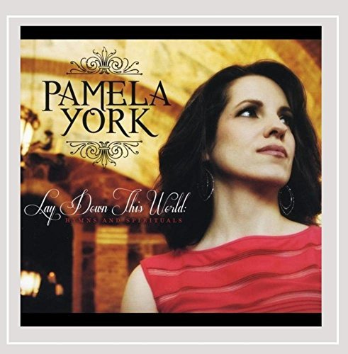York Pamela Lay Down This World Hymns & S