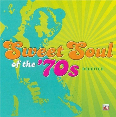 Sweet Soul Of The 70's Sweet Sound Of The 70s Reunit Sweet Soul Of The 70's