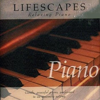 Lifescapes Relaxing Piano