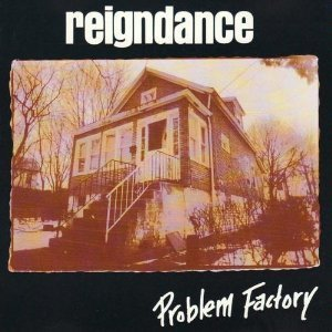 Reigndance Problem Factory