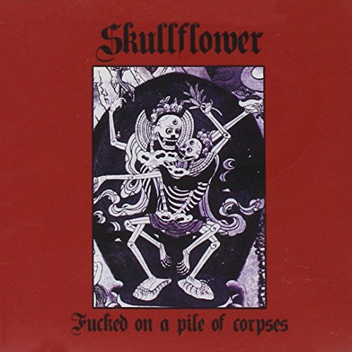Skullflower Fucked On A Pile Of Corpses