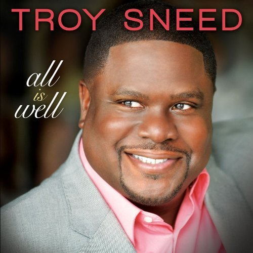 Sneed Troy All Is Well