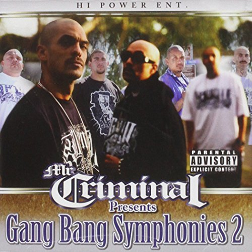 Mr. Criminal Presents Gang Bang Symphonies Pt. 2 Explicit Version