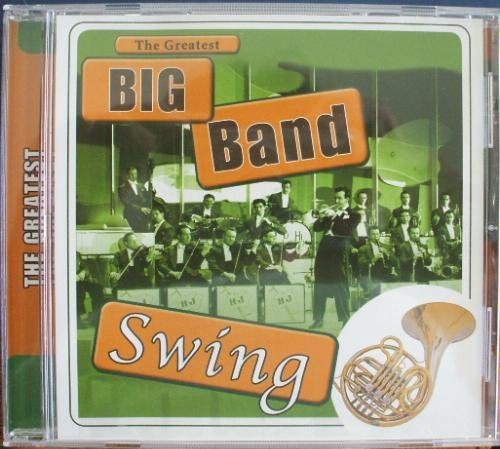 The Greatest Big Band Swing The Greatest Big Band Swing