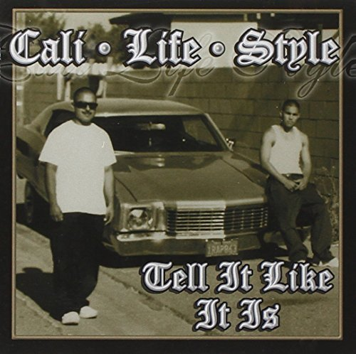 Cali Life Style Tell It Like It Is Explicit Version