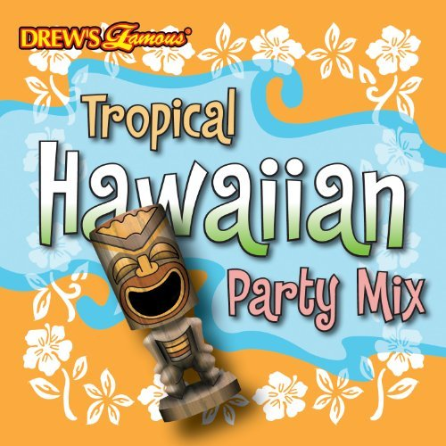 Drew's Famous Party Music Tropical Hawaiian Party Mix Drew's Famous Party Music