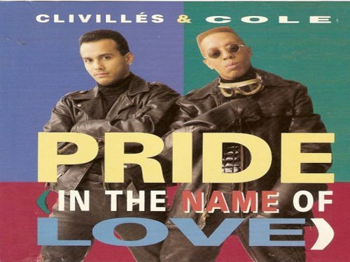 Clivilles & Cole Pride (in The Name Of Love)