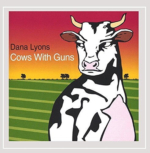 Dana Lyons Cows With Guns