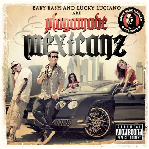 Baby Bash & Lucky Luciano South Park Mexican Presents Pl Explicit Version