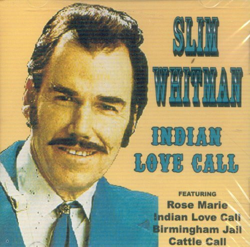 Slim Whitman Indian Love Call