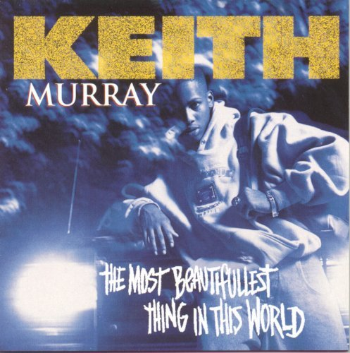 Keith Murray Most Beautifullest Thing In Th