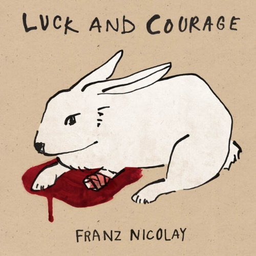 Franz Nicolay Luck & Courage