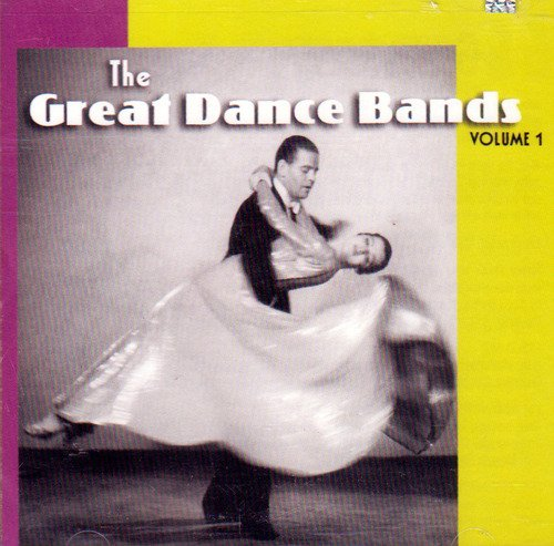Great Dance Bands Vol. 1 Great Dance Bands Great Dance Bands