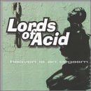 Lords Of Acid Heaven Is An Orgasm Explicit Version
