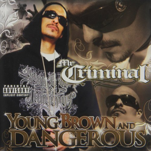 Mr. Criminal Young Brown & Dangerous Explicit Version