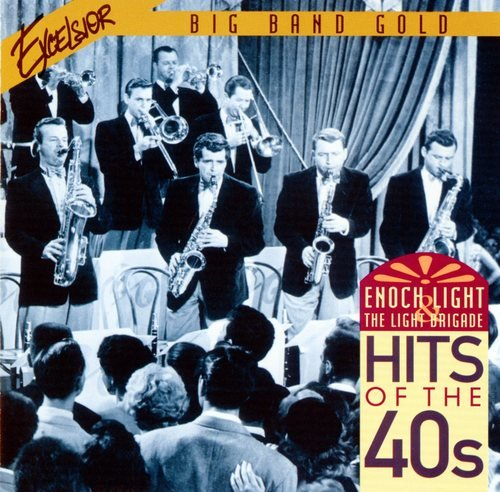 Enoch Light & The Light Brigade Hits Of The 40's