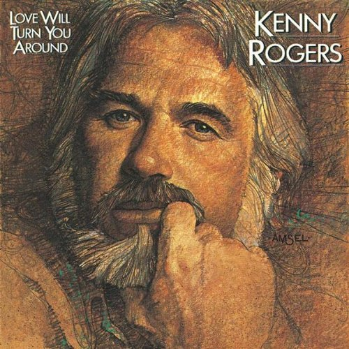 Kenny Rogers Love Will Turn You Around Cut Copies