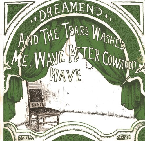 Dreamend And The Tears Washed Me Wave A
