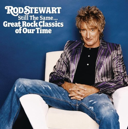 Rod Stewart Still The Same Great Rock Clas
