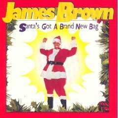 James Brown Santa's Got A Brand New Bag
