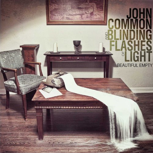 John & Blinding Flashes Common Beautiful Empty