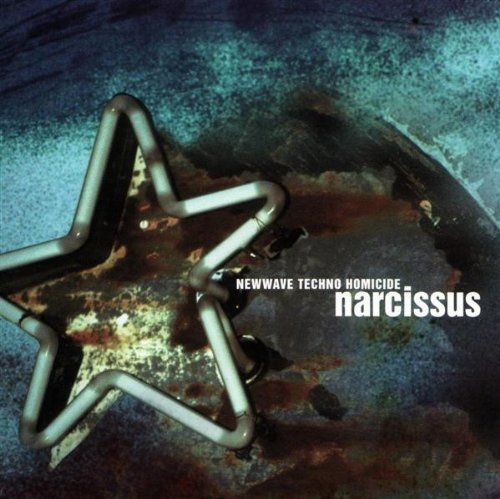 Narcissus Newwave Techno Homicide