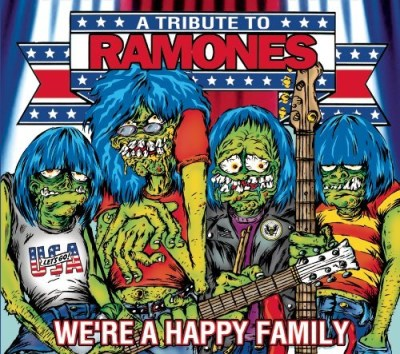 We're A Happy Family Tribute To The Ramones We're A Happy Family Tribute To The Ramones We're A Happy Family Tribute To The Ramones