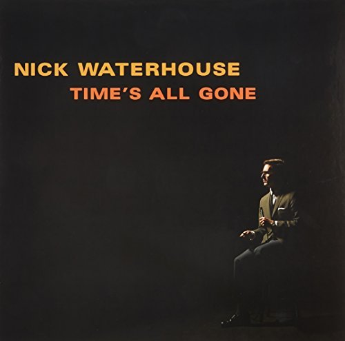 Nick Waterhouse Time's All Gone