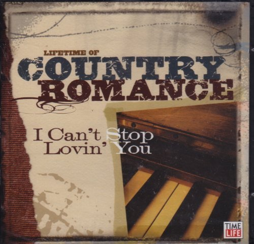 Various Artists Lifetime Of Country Romance I Can't Stop Lovin' Y