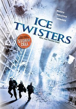 Ice Twisters With Bonus Film S Moses Rogers Pg13 2 DVD