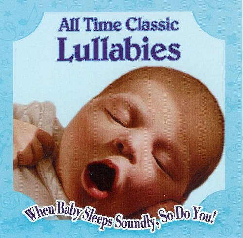 All Time Classic Lullabies All Time Classic Lullabies