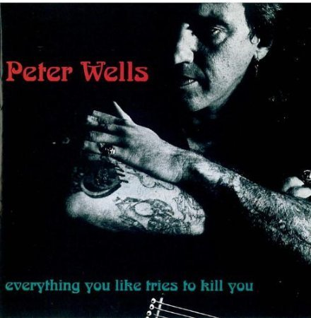 Peter Wells Everything You Like Tries To Kill You