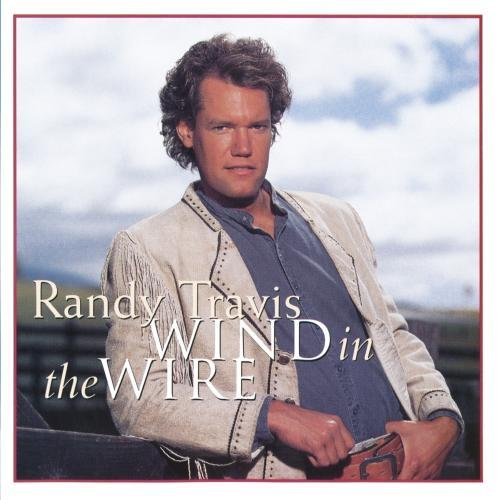 Randy Travis Wind In The Wire CD R