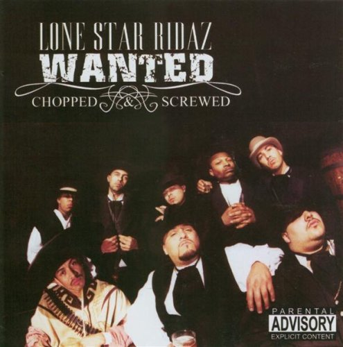 Lone Star Ridaz Wanted Chopped & Screwed Explicit Version Screwed Version