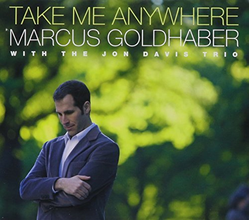 Marcus Goldhaber Take Me Anywhere