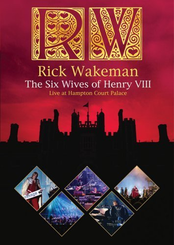 Rick Wakeman Six Wives Of Henry Viii Live A